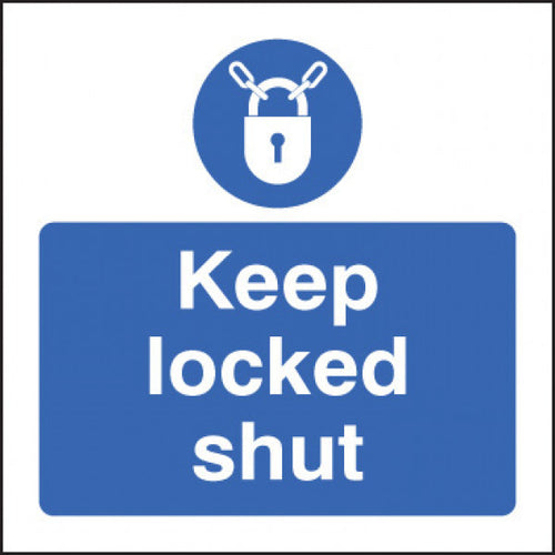 Keep Locked Shut Sign  Available in Rigid Plastic and Self-Adhesive Vinyl  Size: 80x80mm