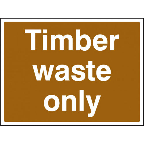 Timber Waste Sign. Digitally printed Rigid Plastic sign panel.  Size: 600x450mm  Product Code: 16605Q