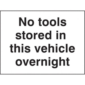 No Tools Stored in this Vehicle Overnight.  Self-adhesive Vinyl  Size: 200x150mm