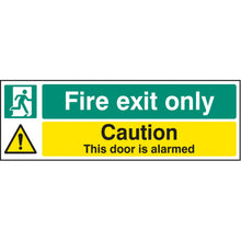 Load image into Gallery viewer, Fire Exit Only - Caution this door is alarmed Sign  Available in Rigid Plastic and Self-Adhesive Vinyl  Sizes: 300x100mm, 450x150mm