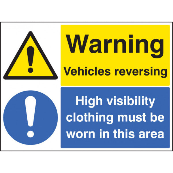 Warning Vehicles Reversing High Vis Clothing Must be Worn.  Available in Rigid Plastic or Self-Adhesive Vinyl.  Size: 600x450mm