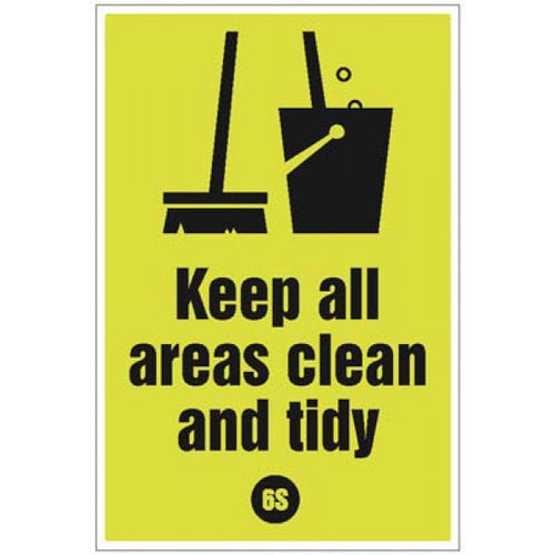 Keep All Areas Clean and tidy - 6S Poster. 400x600mm rigid plastic.