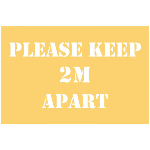 Please keep 2m apart stencil. Size: 600x400mm  PVC stencil - simply spray paint over the stencil then peel away to reveal your message  Product code: 58442