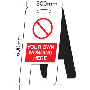 Prohibition Symbol and Your Own Wording lightweight A-frame. 300x600mm 4mm fluted polypropylene  Product code: 58525