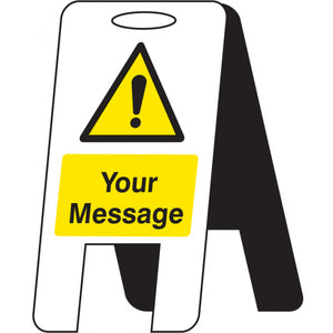 Warning symbol with your own wording lightweight A-Frame. 300x600mm 4mm fluted polypropylene  Product code: 58526