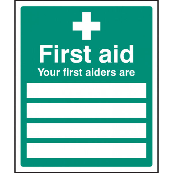 Your First Aiders are Sign  Available in Rigid Plastic and Self-Adhesive Vinyl  Size: 300x250mm