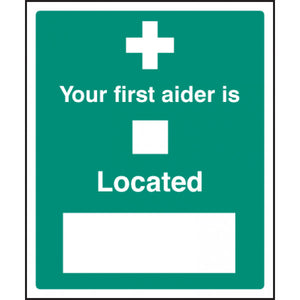 Your First Aiders are Located at Sign  Available in Rigid Plastic and Self-Adhesive Vinyl  Size: 300x250mm