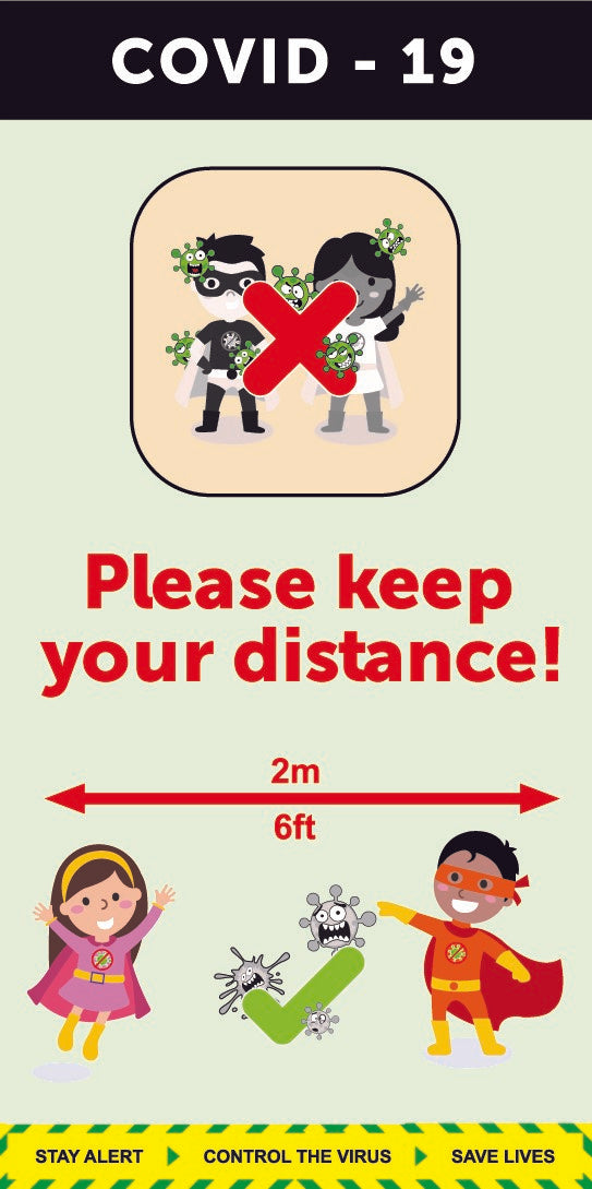 Please keep your distance  child friendly design available as Vinyl Sticker, Rigid Plastic or Poster.  Size: 400x800mm