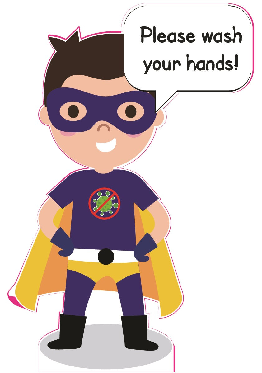 Mini Hero - Please Wash Your Hands. Child friendly design available as Free-standing Display, Flat Rigid Plastic or Digitally Printed Vinyl.  Size: 650x1100mm
