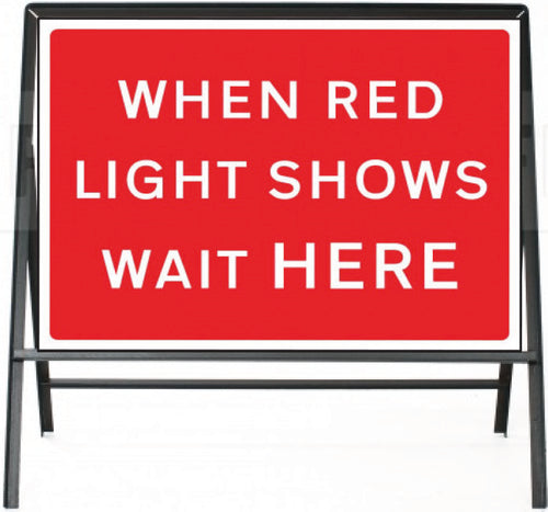 When Red Light Shows Wait Here Temporary Sign  Zintec panel in Metal Frame  Size: 1050x750mm  Product Code: 60326