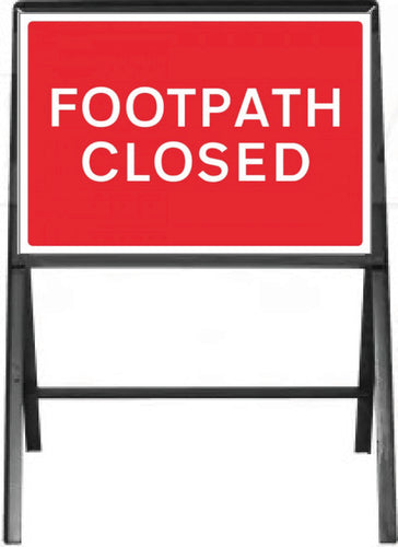 Footpath Closed Temporary Sign  Zintec panel in Metal Frame  Size: 600x450mm  Product Code: 6033