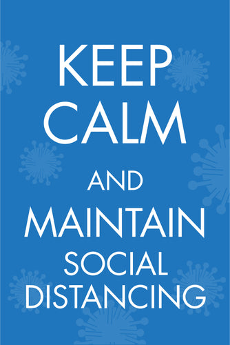 Keep Calm and Maintain Social Distancing Sign.  Available in Rigid Plastic or Self-adhesive Vinyl.  Size: 400x600mm   Product Codes:  Rigid Plastic 60342RP Self-adhesive Vinyl 60342V