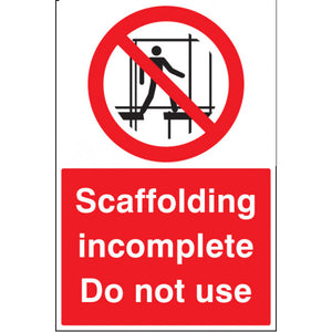 Scaffolding Incomplete Do Not Use digitally printed site safety sign panel.  Rigid Plastic  Size: 400x600mm