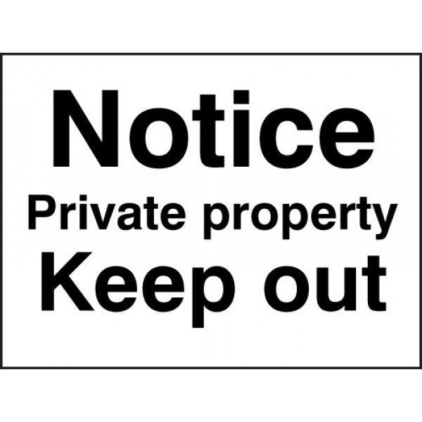 Private Property Keep Out Notice.  Rigid Plastic  Size: 400x300mm