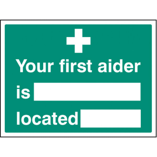 Your First Aider is Located at Sign