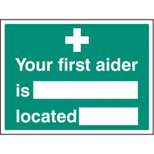 Load image into Gallery viewer, Your First Aider is Located at Sign