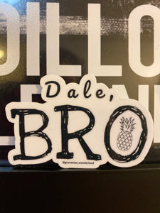 Dale, Bro Sticker