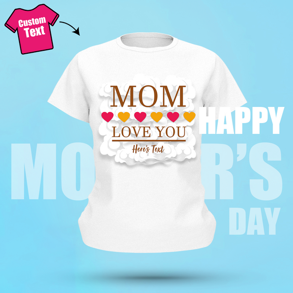 Custom Name Shirt Mother's Day Gifts Women's Cotton T-shirt Love Mom With Heart