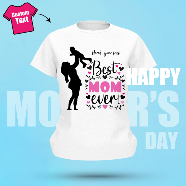 Custom Name Shirt Gifts For Mom Women's Cotton T-shirt Best Mom Ever