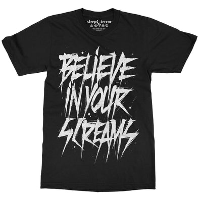 Sleep Terror Clothing Believe In Your Screams T-shirt | Goth black unisex t-shirt typography inspired design featuring horror styled font.