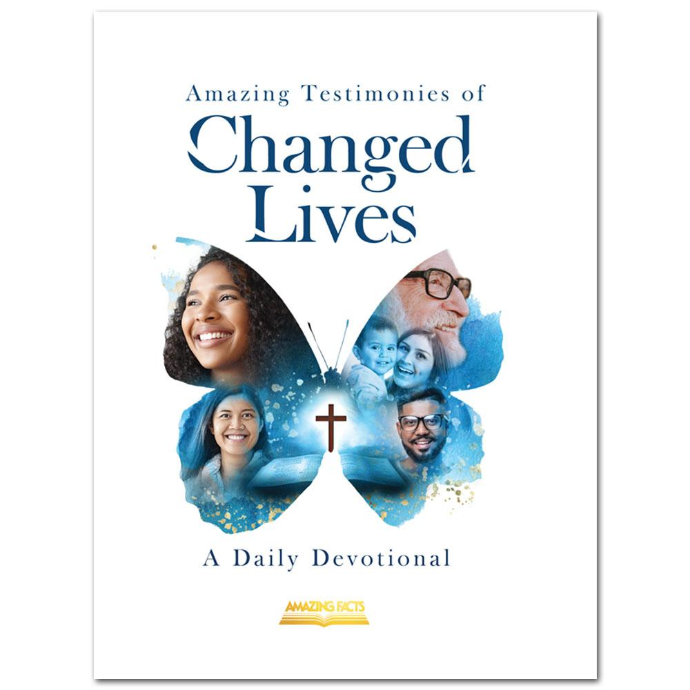Amazing Testimonies of Changed Lives - Amazing Facts Devotional