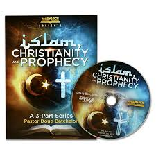 Islam, Christianity, and Prophecy by Pastor Doug Batchelor