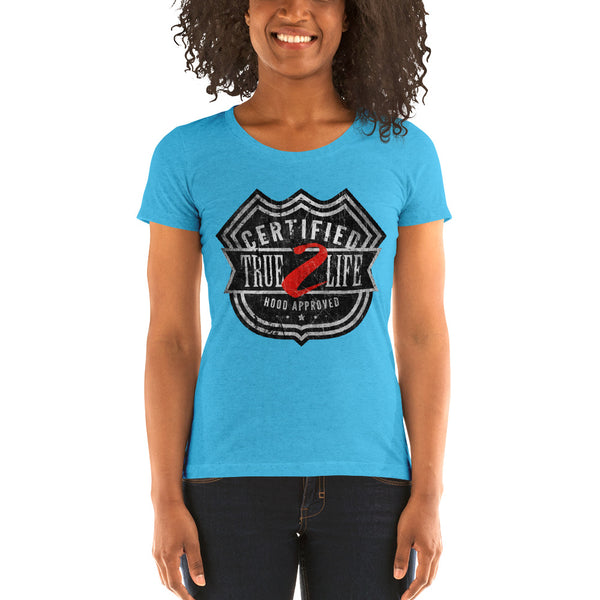 Women's short sleeve Certified True 2 Life t-shirt
