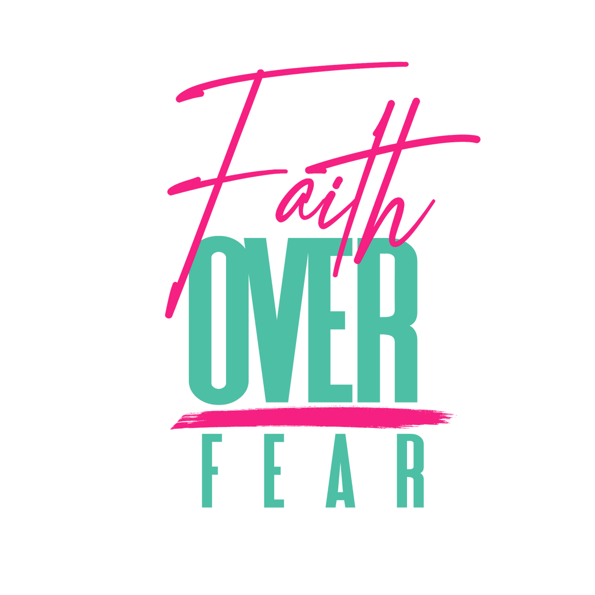 FAITH OVER FEAR COLLECTION