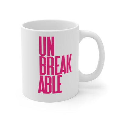UNBREAKABLE Mug 11oz
