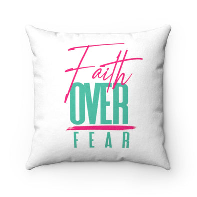 Faith Over Fear Faux Suede Square Pillow Case