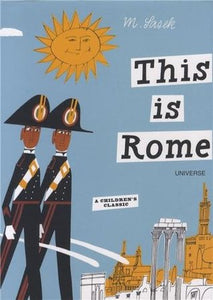 This is Rome [A Children's Classic] by Miroslav Sasek
