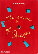 Load image into Gallery viewer, The Game of Shapes by Hervé Tullet