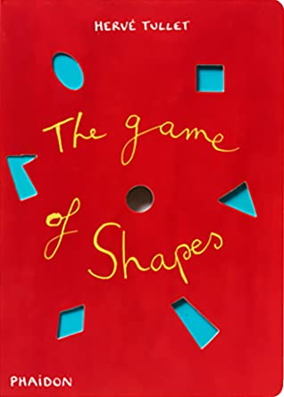 The Game of Shapes by Hervé Tullet