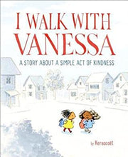 Load image into Gallery viewer, I Walk with Vanessa: A Story about a Simple Act of Kindness by Kerascoët