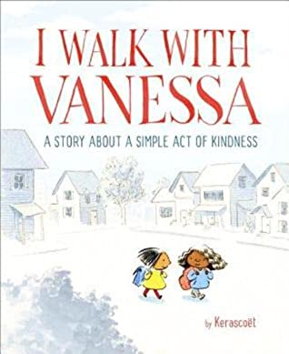 I Walk with Vanessa: A Story about a Simple Act of Kindness by Kerascoët