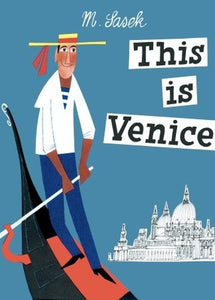 This is Venice [A Children's Classic] by Miroslav Sasek