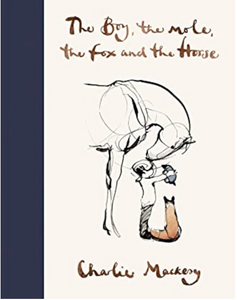 THE BOY, THE MOLE, THE FOX AND THE HORSE - by Charlie Mackesy