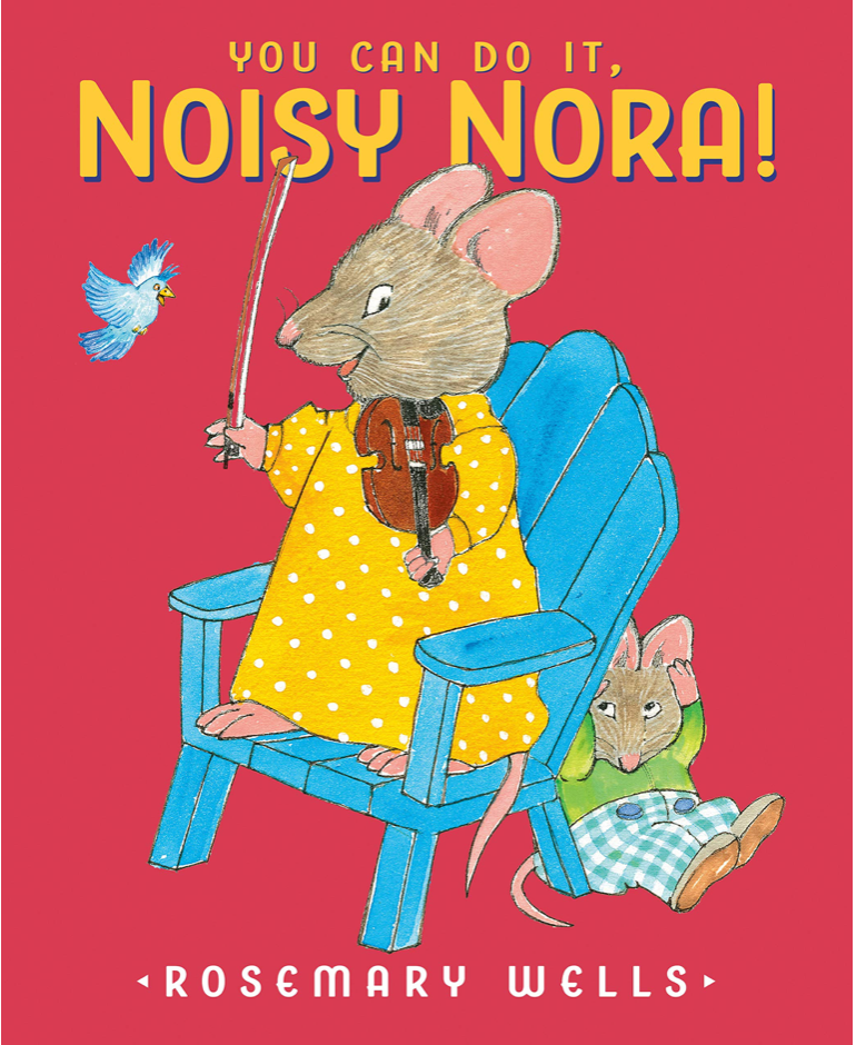 YOU CAN DO IT NOISY NORA - by, Rosemary Wells