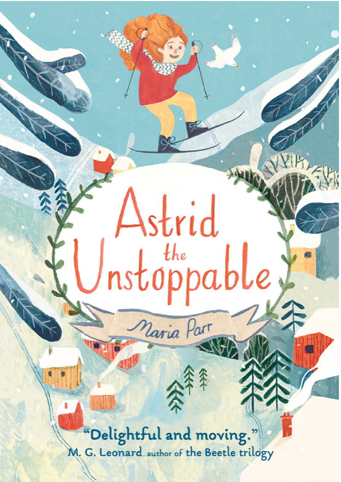 ASTRID THE UNSTOPPABLE - by, Maria Parr