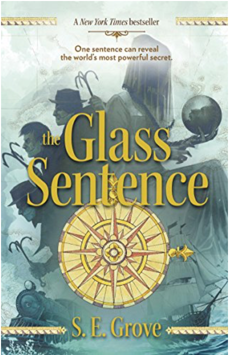 THE GLASS SENTENCE - by, S.E. Grove