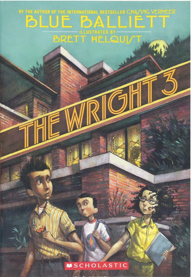 THE WRIGHT 3 - by, Blue Balliett