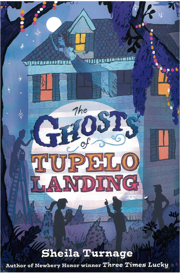 THE GHOSTS OF TUPELO LANDING - Sheila Turnage