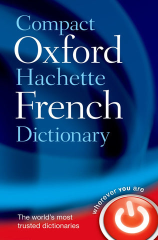 Compact Oxford- Hachette French Dictionary