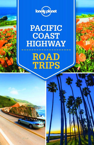 Lonely Planet Pacific Coast Highways Road Trips 1st Ed.