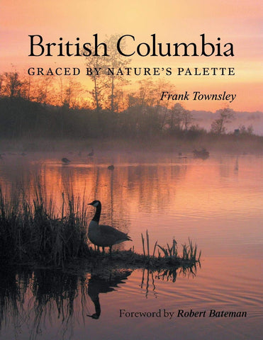 British Columbia : Graced By Nature's Palette - Frank Townsley