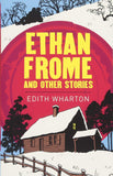 Ethan Frome and Other Stories
