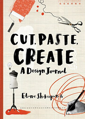Cut, Paste, Create: A Design Journal