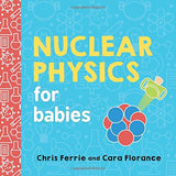 Science Books for Babies By Chris Ferrie