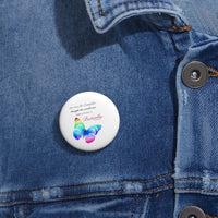 Just when the caterpillar through the world was over... Custom Pin Buttons
