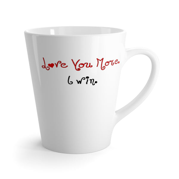 Love You More. I win. Latte mug